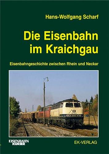 Eisenbahnen im Kraichgau. Von Stuttgart nach Heilbronn, Bruchsal und Karlsruhe.: Eisenbahn. Scharf,...