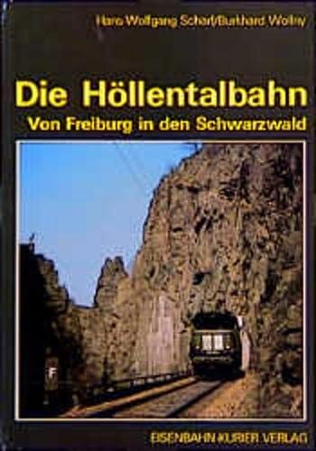 Die Höllentalbahn. Von Freiburg in den Schwarzwald.: Scharf, Hans-Wolfgang und