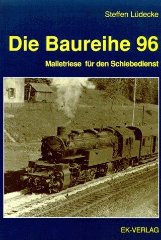 9783882558319: Die Baureihe 96
