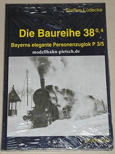 Die Baureihe 38.0,4: Bayerns elegante Personenzuglok P 3/5 [Eisenbahn-Kurier]: Ludecke, Steffen