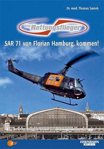 9783882558944: Die Rettungsflieger: SAR 71 von Florian Hamburg, kommen!