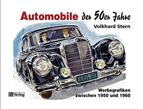 9783882558968: Automobile der 50er Jahre: Werbegrafiken zwischen 1950 und 1960