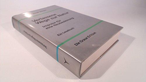 9783882581164: Verlassene Wege zur Natur. Impulse für eine Neubesinnung. Ein Lesebuch