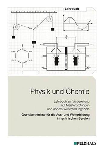 Physik und Chemie: Grundkenntnisse für die Aus-