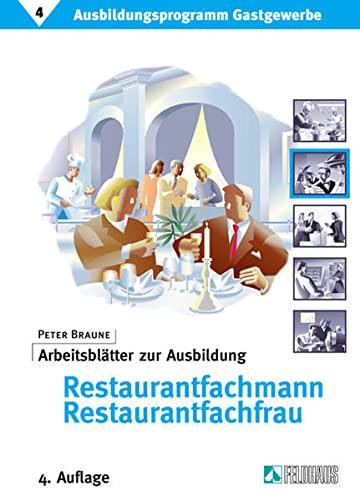 Ausbildungsprogramm Gastgewerbe 4. Arbeitsblätter zur Ausbildung Restaurantfachmann / ...