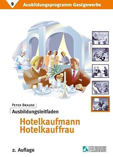 Ausbildungsprogramm Gastgewerbe 9. Ausbildungsleitfaden Hotelkaufmann /-kauffrau: Peter Braune