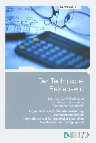 Der Technische Betriebswirt: Lehrbuch 3: Organisation und: Beltz Harald, Schmidt