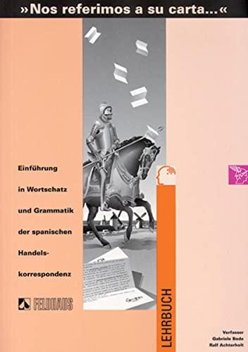 9783882644814: Nos referimos a su carta. Lehrbuch. Einführung in Wortschatz und Grammatik der spanischen Handelskorrespondenz