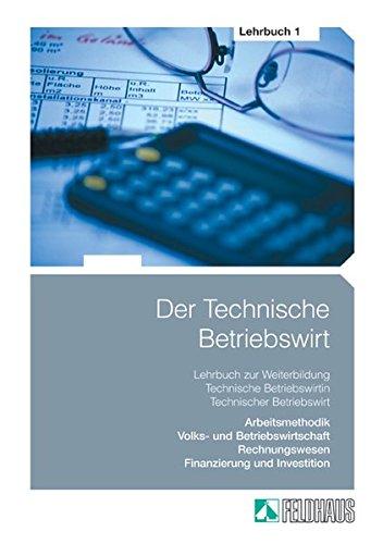 Der Technische Betriebswirt: Gesamtausgabe / Lehrbuch 1: Kampe Jens K,