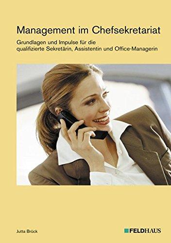 9783882645200: Management im Chefsekretariat: Grundlagen und Impulse f�r die qualifizierte Sekret�rin und Assistentin