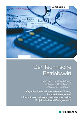 Der Technische Betriebswirt - Lehrbuch 3: Organisation: Schmidt Elke H,