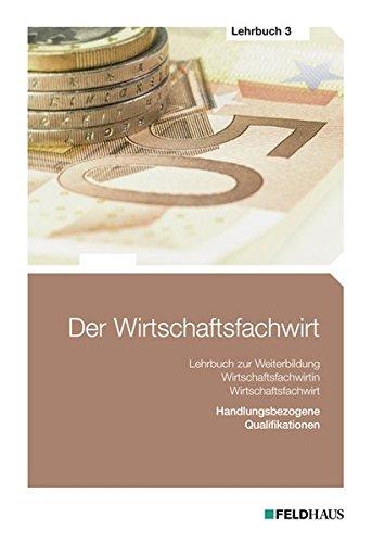 Der Wirtschaftsfachwirt - Lehrbuch 3: Elke H Schmidt