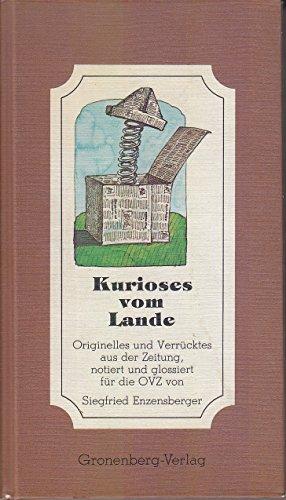 9783882650334: Kurioses vom Lande: Originelles u. Verrücktes aus d. Zeitung (German Edition)