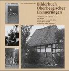 9783882652482: Bilderbuch Oberbergischer Erinnerungen: Alte Häuser - alte Scheunen; Alte Mühlen; Schöne Türen - fromme Sprüche; Handwerk war überall; Im Bann der neuen Maschinen