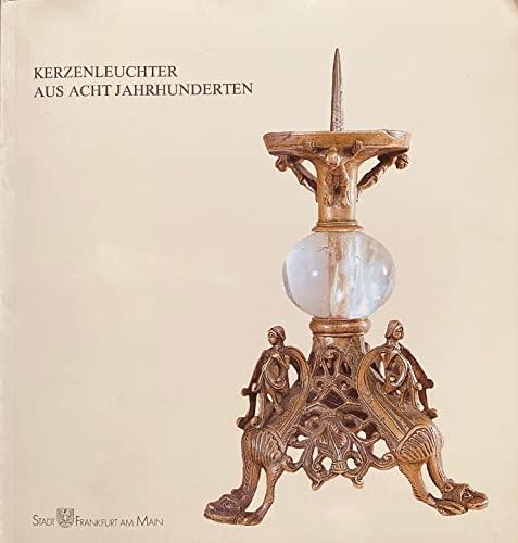 9783882700404: Kerzenleuchter aus acht Jahrhunderten: Museum fur Kunsthandwerk, Frankfurt am Main, 2. Dezember 1987-31. Januar 1988 (German Edition)