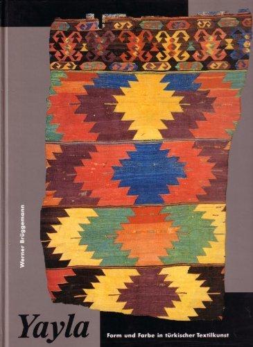 Yayla: Form und Farbe in turkischer Textilkunst (German Edition): Bruggemann, Werner