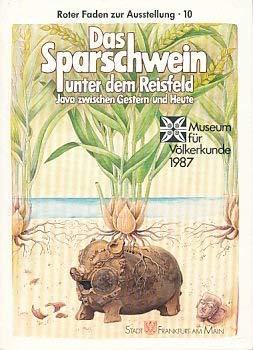 9783882703573: Das Sparschwein unter dem Reisfeld: Java zwischen Gestern und Heute (Roter Faden zur Ausstellung)