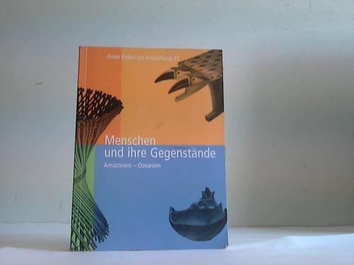 9783882704051: Menschen und ihre Gegenstände. Amazonien - Ozeanien