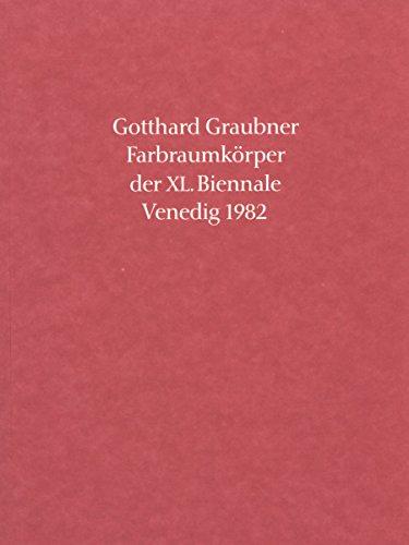 9783882704570: Gotthard Graubner - Farbraumk÷rper der XL. Biennale Venedig 1982: Dt. /Engl. ...