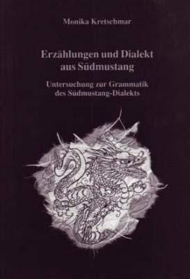Erzahlungen und Dialekt aus Sudmustang (Beitrage zur tibetischen Erzahlforschung) (German Edition):...
