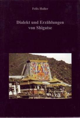 9783882800579: Dialekt und Erzahlungen von Shigatse (Beitrage zur tibetischen Erzahlforschung)