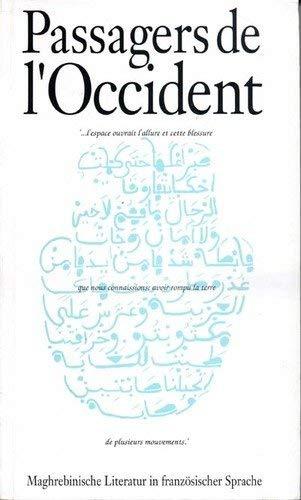 Passagers de l`occident. Maghrebinische Literatur in französischer: Dubost, Jean-Pierre und