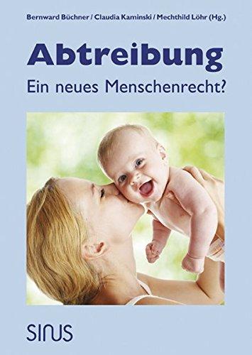 9783882898125: Abtreibung - Ein neues Menschenrecht?