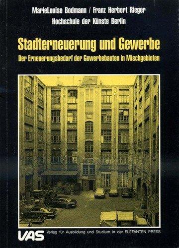 Stadterneuerung und Gewerbe: Der Erneuerungsbedarf der Gewerbebauten: MarieLouise Bodmann