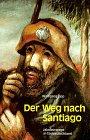 9783882942477: Der Weg Nach Santiago Jakobuswege in Sueddeutschland