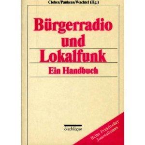 9783882951769: Bürgerradio und Lokalfunk: Ein Handbuch (Reihe praktischer Journalismus)