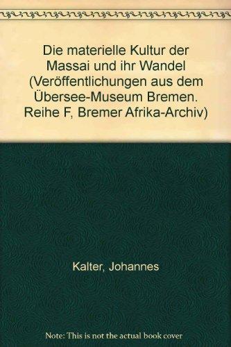 Die materielle Kultur der Massai und ihr: Kalter, Johannes