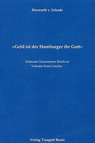 Geld ist der Hamburger ihr Gott: Herwarth von Schade