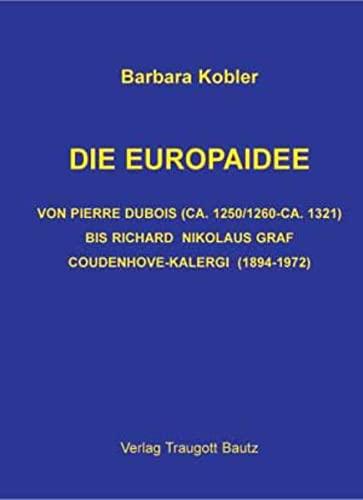 9783883091426: Europaidee: von Pierre Dubois bis Richard Nikolaus Graf Coudenhove-Kalergie