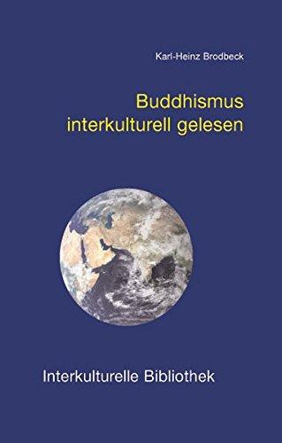 Buddhismus interkulturell gelesen - Karl-Heinz Brodbeck