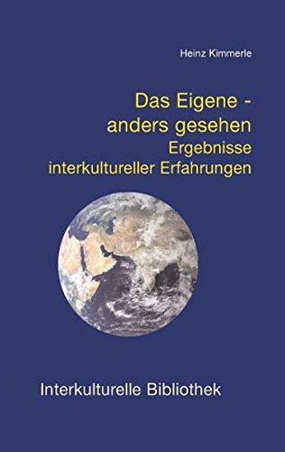 Das Eigene - anders gesehen. Ergebnisse interkultureller Erfahrungen / IKB 48: Heinz Kimmerle