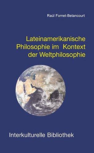 Lateinamerikanische Philosophie im Kontext der Weltphilosophie IKB 52: Fornet-Betancourt, Raúl