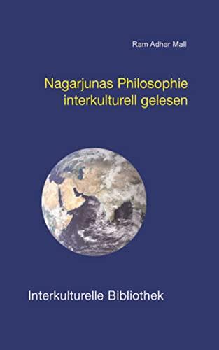 Nagarjunas Philosophie interkulturell gelesen IKB 57: Mall, Ram Adhar