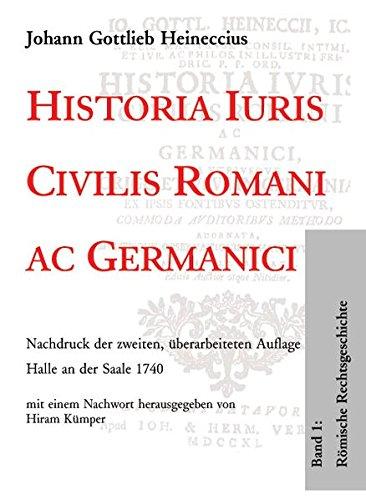 Historia Iuris Civilis Romani ac Germanici: Johann G Heineccius