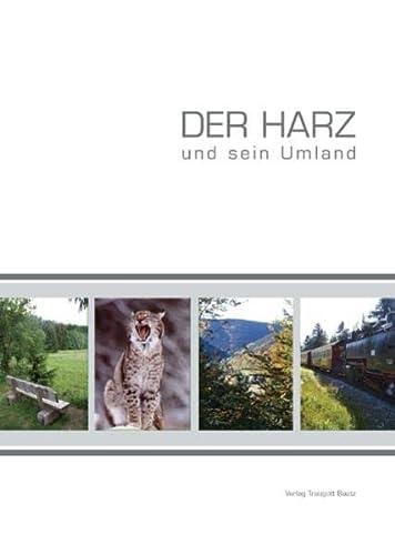 Der Harz und sein Umland: Traugott Bautz (Hrsg).