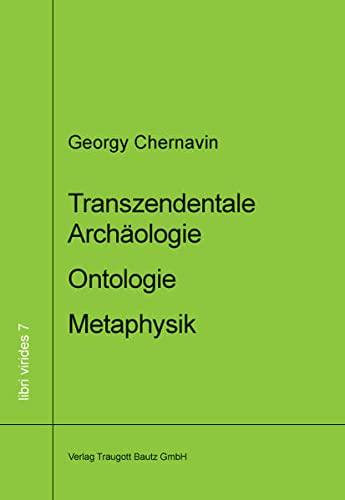9783883096827: Transzendentale Archäologie - Ontologie - Metaphysik: Methodologische Alternativen in der phänomenologischen Philosophie Husserls