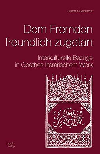 9783883096896: Dem Fremden freundlich zugetan: Interkulturelle Bezüge in Goethes literarischem Werk