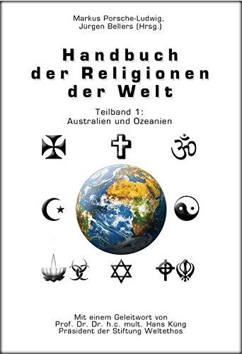 Handbuch der Religionen der Welt / Teilband 1 Australien und Ozeanien: Markus Porsche-Ludwig, ...