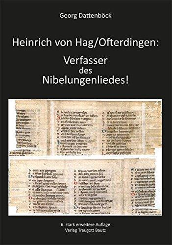 Heinrich von Hag/Ofterdingen: Verfasser des Nibelungenliedes!: Georg Dattenb�ck