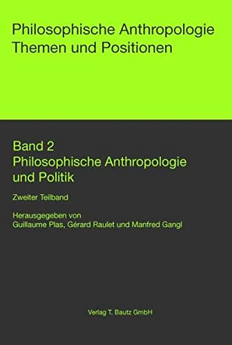 Philosophische Anthropologie und Politik, 2 Tle.: Guillaume Plas