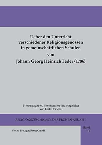 Über den Unterricht verschiedener Religionsgenossen in gemein-schaftlichen Schulen von Johann ...