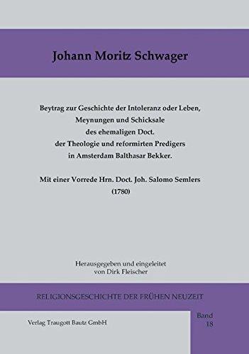 Beytrag zur Geschichte der Intoleranz oder Leben, Meynungen und Schicksale des ehemaligen Doct. der...