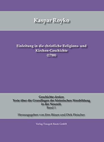 Einleitung in die christliche Religions- und Kirchen-Geschichte (1788): J�rn R�sen