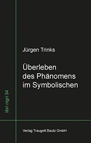 Uberleben des Phanomens im Symbolischen: Studien zur sprachphanomenologischen Kulturwissenschaft: ...