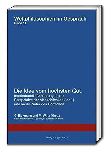 9783883099194: Die Idee vom höchsten Gut: Interkulturelle Annäherungen an die Perspektive der Menschlichkeit und an die Natur des Göttlichen