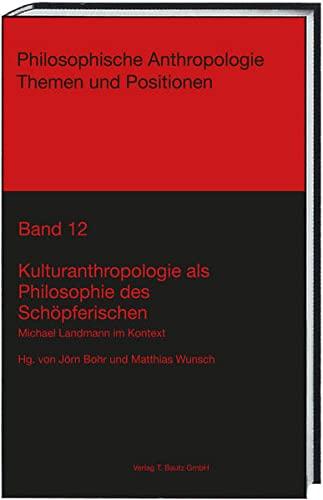 9783883099750: Kulturanthropologie als Philosophie des Schöpferischen: Michael Landmann im Kontext